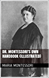 Dr. Montessori's Own Handbook (Illustrated)