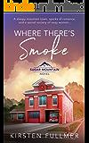 Where There's Smoke (Sugar Mountain Book 2)