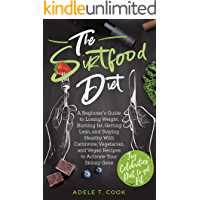 The Sirtfood Diet: A Beginner's Guide to Losing Weight, Burning Fat, Getting Lean, and Staying Healthy With Carnivore…