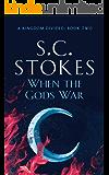 When The Gods War (A Kingdom Divided Book 2)