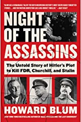 Night of the Assassins: The Untold Story of Hitler's Plot to Kill FDR, Churchill, and Stalin Kindle Edition