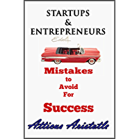 Startups and Entrepreneurs: Mistakes to Avoid For Success (English Edition)