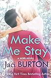 Make Me Stay: Hope Book 5
