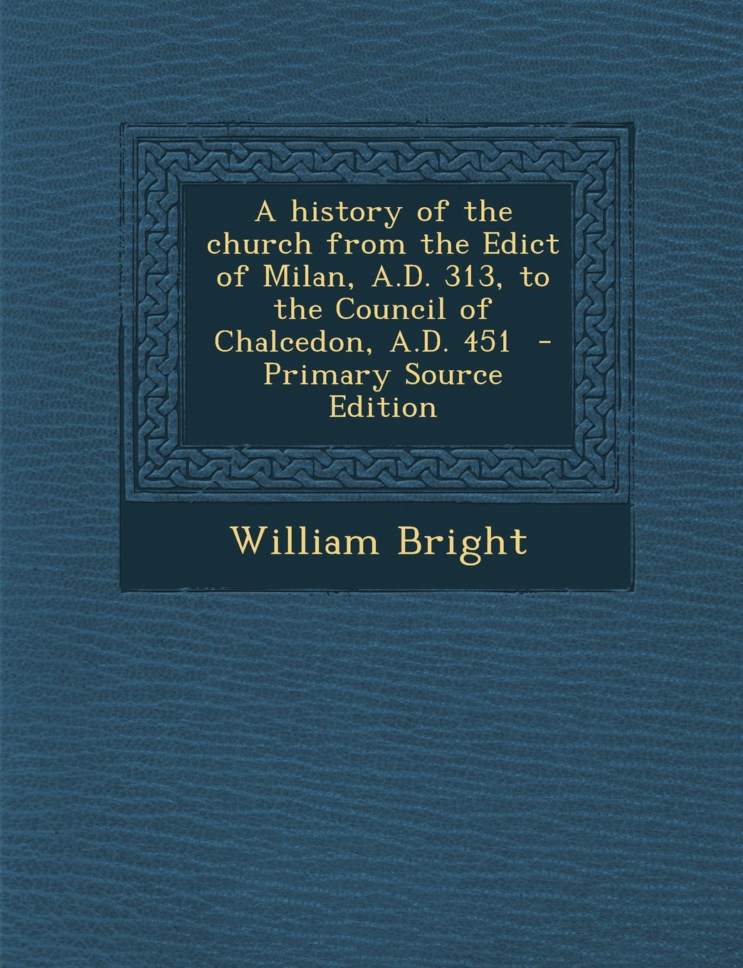 Read Online History of the Church from the Edict of Milan, A.D. 313, to the Council of Chalcedon, A.D. 451 ebook