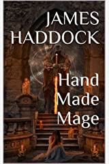 Hand Made Mage Kindle Edition