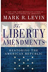 The Liberty Amendments: Restoring the American Republic Kindle Edition