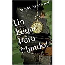 Un Lugar Para Mundot: Un viaje definitivo (Spanish Edition) Sep 15, 2015