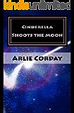Cinderella Shoots the Moon