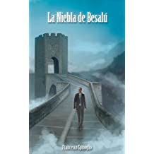 La niebla de Besalú (Spanish Edition) Jul 3, 2018