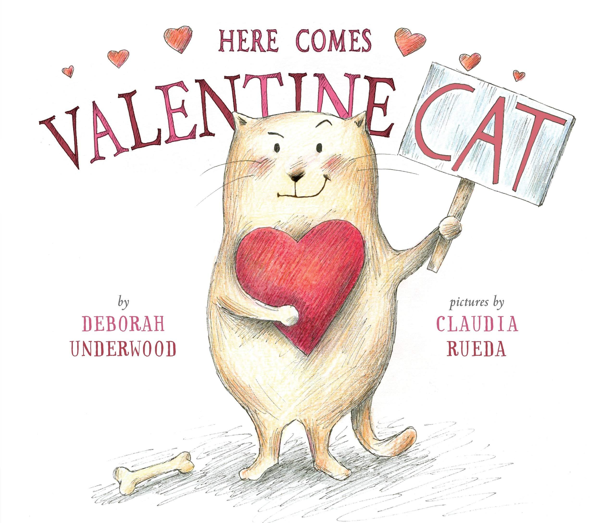 Here Comes Valentine Cat Deborah Underwood Claudia Rueda 9780525429159 Amazon Books