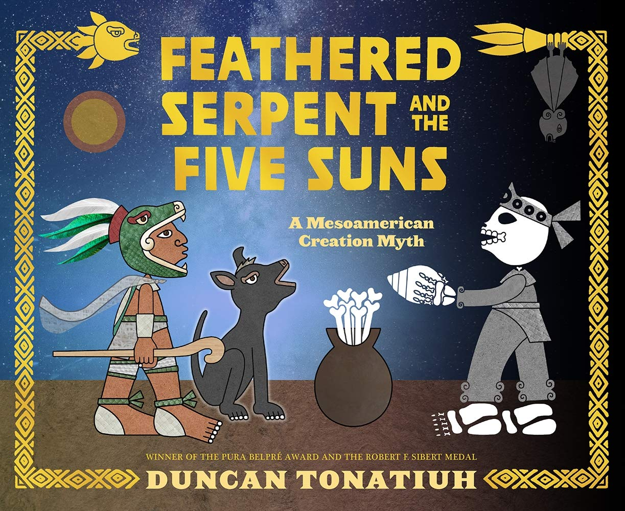 Feathered Serpent and the Five Suns: A Mesoamerican Creation Myth:  Tonatiuh, Duncan: 9781419746772: Amazon.com: Books
