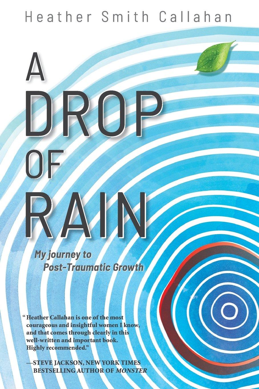 A Drop of Rain: My Journey to Post-Traumatic Growth PDF