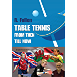 TABLE TENNIS FROM THEN TILL NOW