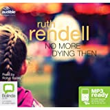 No More Dying Then (A Chief Inspector Wexford Mystery (6))