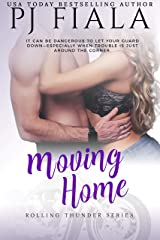 Moving Home: Rolling Thunder Series Book 6 Kindle Edition