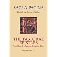 The Pastoral Epistles: First Timothy, Second Timothy, Titus (Sacra Pagina (Quality Paper)): First Timothy, Second…