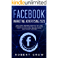 FACEBOOK MARKETING ADVERTISING 2020: The ultimate beginners guide with the latest strategies on how to become a top influencer even if you have a small ... media mastery ads guide) (English Edition)