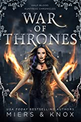 War of Thrones (Half-Blood Huntress Chronicles Book 5) Kindle Edition