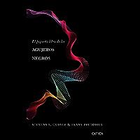 El pequeño libro de los agujeros negros (Spanish Edition)
