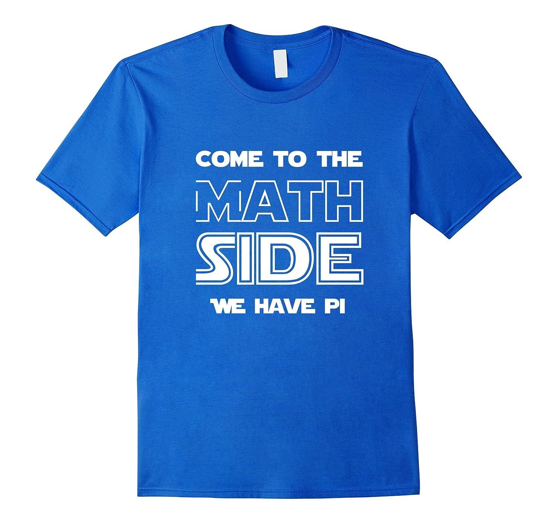 5e7764a1 Come To The Math Side We Have Pi Funny Joke Algebra Teachers-4LVS ...
