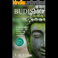 Budismo: La ciencia de la auténtica felicidad (Gira Tu Mente nº 1)