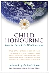 Child Honouring: How To Turn This World Around Kindle Edition