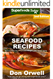 Seafood Recipes: Over 45 Quick and Easy Gluten Free Low Cholesterol Whole Foods Recipes full of Antioxidants and…