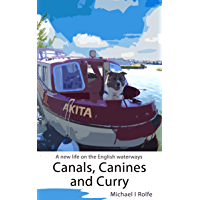 Canals, Canines, and Curry: A New Life on the English Waterways