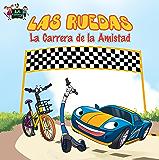 Las Ruedas: La Carrera de la Amistad (Spanish Bedtime Collection)