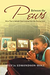 Between the Pews: More Than a Sabbath Day'S Journey from the Promise Land Kindle Edition