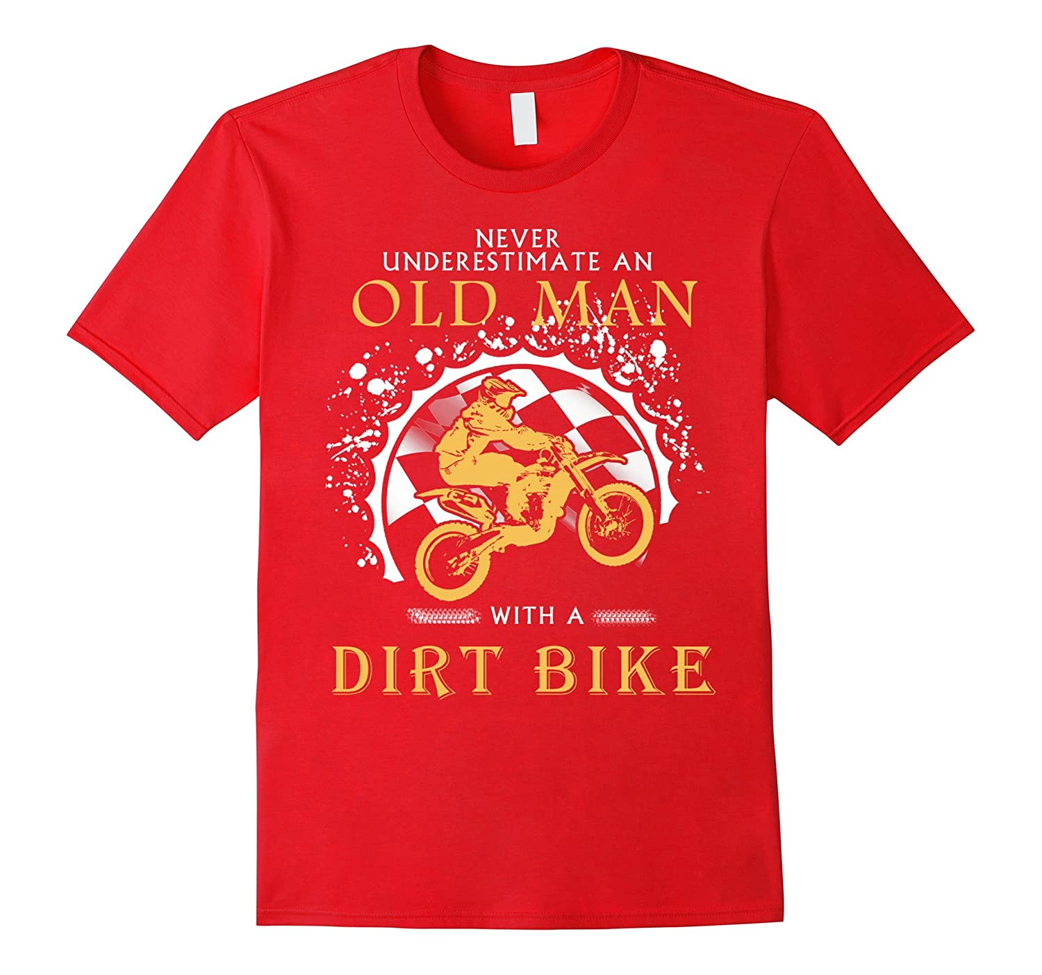 Biker T-shirt , Never underestimate an old man with a Dirt b-BN