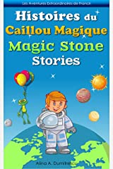 Histoires du Caillou Magique Magic Stone Stories: Livre d'images bilingue Français-Anglais pour enfants, Children's Bilingual Picture Book French-English ... Stories for Children t. 9) (French Edition) Kindle Edition