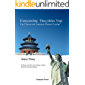 Transcending  Thucydides Trap: Can Chinese and American dreams overlap? : Probing onto Sino-US Strategic culture, discourse and psychology (Sino-US studies) (English Edition)