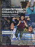 Comportamento organizzativo. Conoscere e sviluppare competenze organizzative. Con aggiornamento online