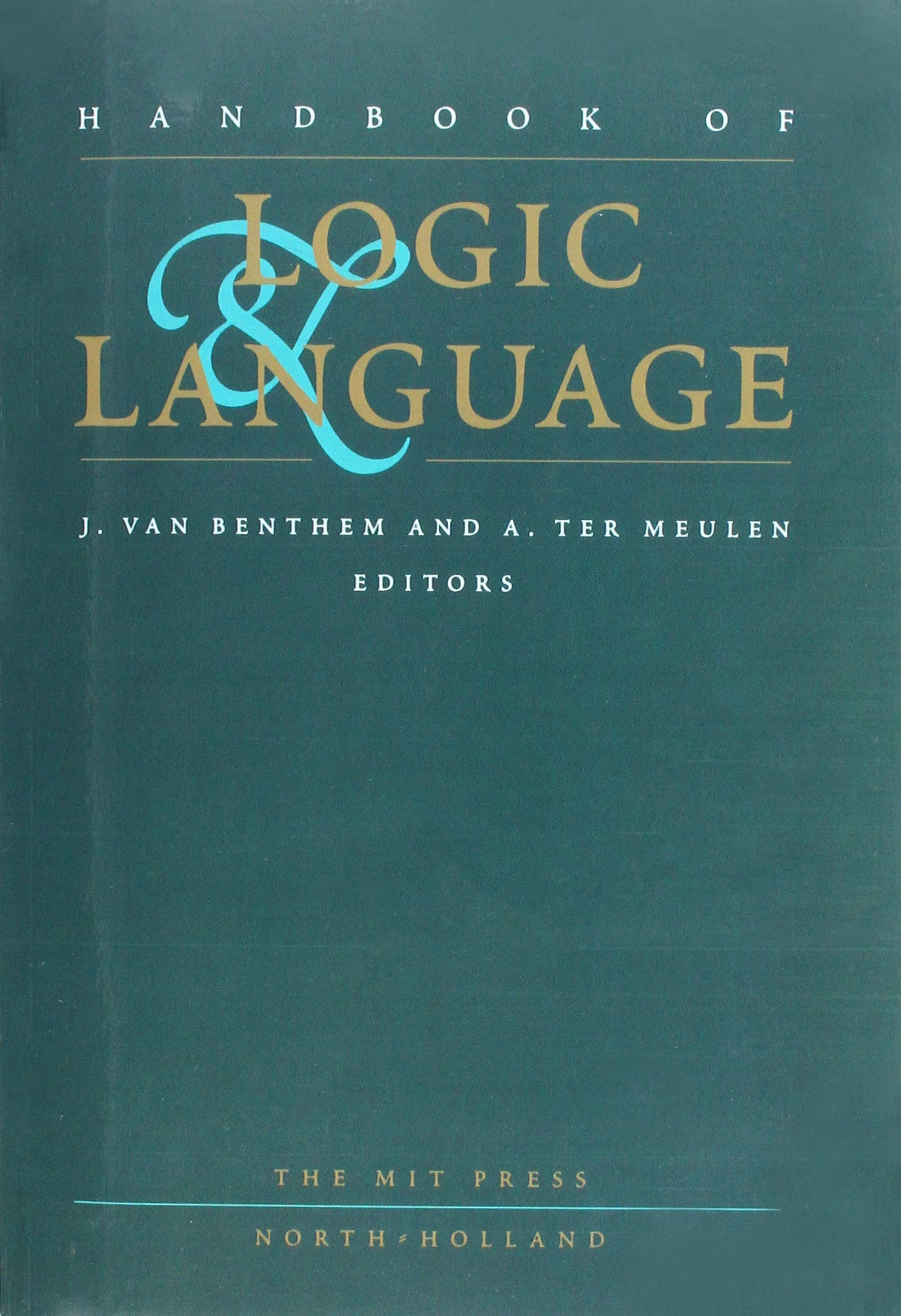 Handbook of Logic and Language (Mit Press): Amazon.co.uk: Johan Van  Benthem, Alice G.b. Ter Meulen: 9780262525718: Books