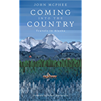 Coming into the Country: Travels in Alaska (English Edition)