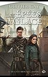 Le Châtiment de l'Empire: Les Épées de glace, T2