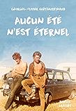 Aucun été n'est éternel (Littérature Française)