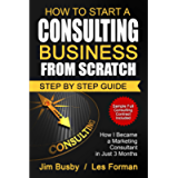 How to Start a Consulting Business From Scratch: Step By Step Guide - How I Became a Marketing Consultant in Just 3…