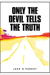 Only the Devil Tells the Truth Kindle Edition