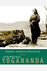 Karma & Reincarnation: The Wisdom of Yogananda, Volume 2: Understanding Your Past to Improve Your Future Kindle Edition