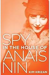 Spy in the House of Anaïs Nin Kindle Edition