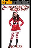 24 Hour Christmas Gender Swap (24 Hour Gender Swap Book 13)