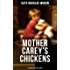 MOTHER CAREY'S CHICKENS (Childhood Essentials Library): Heartwarming Family Novel