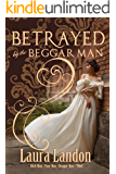 Betrayed by the Beggar Man (Rich Man Poor Man Book 3)