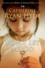 Don't Let Me Go Kindle Edition