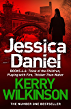 Jessica Daniel series: Think of the Children/Playing with Fire/Thicker Than Water - books 4 - 6 (English Edition)