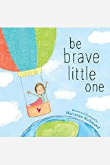 Be Brave Little One Hardcover