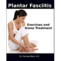 Plantar Fasciitis Exercises and Home Treatment