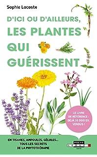 Amazon.fr - D ici et d ailleurs   Les Plantes qui guérissent ... 41c5e9f1b16